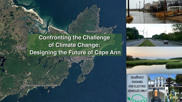 Confronting the Challenge of Climate Change:  Designing the Future of Cape Ann
